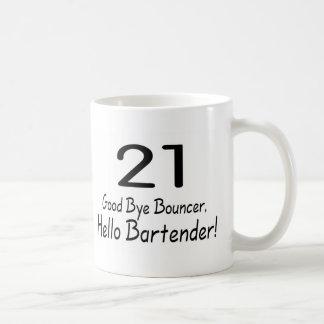 21 Good Bye Bouncer Hello Bartender (Blk) Classic White Coffee Mug