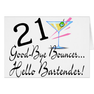 21 Good Bye Bouncer Hello Bartender Card