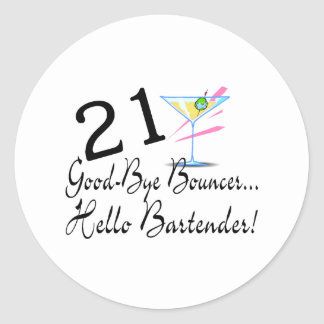21 Good Bye Bouncer Hello Bartender Classic Round Sticker