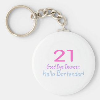 21 Good Bye Bouncer Hello Bartender (Color) Basic Round Button Key Ring