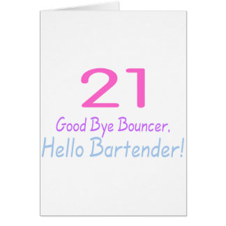 21 Good Bye Bouncer Hello Bartender (Color) Greeting Card