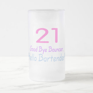 21 Good Bye Bouncer Hello Bartender (Color) Frosted Glass Mug