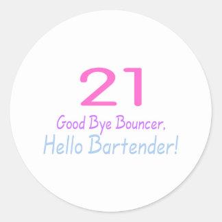 21 Good Bye Bouncer Hello Bartender (Color) Round Sticker