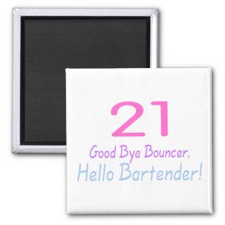 21 Good Bye Bouncer Hello Bartender (Color) Square Magnet
