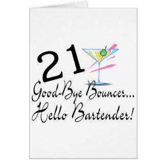 21 Good Bye Bouncer Hello Bartender Greeting Card