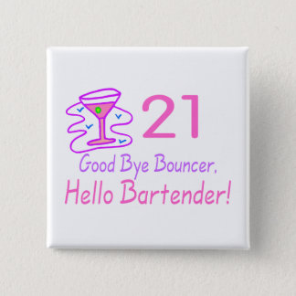 21 Good Bye Bouncer Hello Bartender (Pink) 15 Cm Square Badge