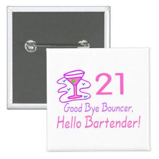 21 Good Bye Bouncer Hello Bartender (Pink) 15 Cm Square Badge