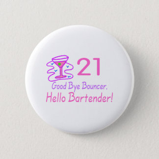 21 Good Bye Bouncer Hello Bartender (Pink) 6 Cm Round Badge