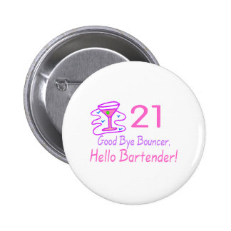 21 Good Bye Bouncer Hello Bartender (Pink) 6 Cm Round Badge