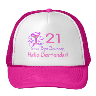 21 Good Bye Bouncer Hello Bartender (Pink) Cap