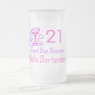 21 Good Bye Bouncer Hello Bartender (Pink) Frosted Glass Mug