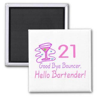21 Good Bye Bouncer Hello Bartender (Pink) Square Magnet