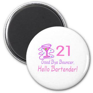 21 Good Bye Bouncer Hello Bartender (Pink) 6 Cm Round Magnet