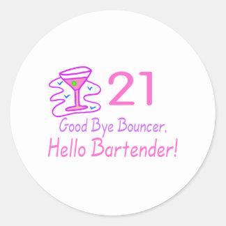 21 Good Bye Bouncer Hello Bartender (Pink) Round Sticker