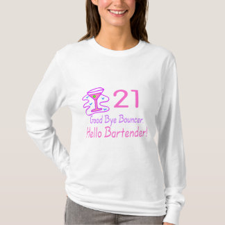 21 Good Bye Bouncer Hello Bartender (Pink) T-Shirt