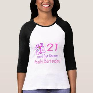 21 Good Bye Bouncer Hello Bartender (Pink) Tshirt