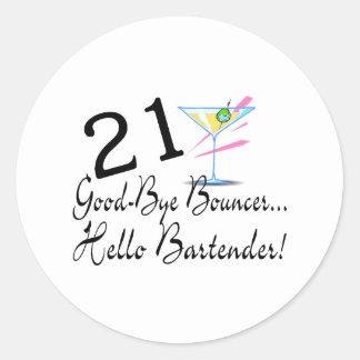 21 Good Bye Bouncer Hello Bartender Round Sticker