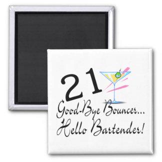 21 Good Bye Bouncer Hello Bartender Square Magnet