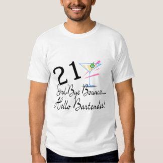 21 Good Bye Bouncer Hello Bartender Tshirts