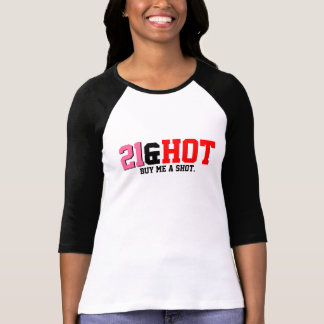 21&Hot Buy me a shot. T-shirt