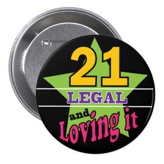 21 Legal and Loving It   21st Birthday 7.5 Cm Round Badge