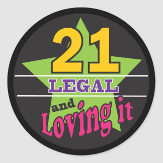 21 Legal and Loving It Classic Round Sticker