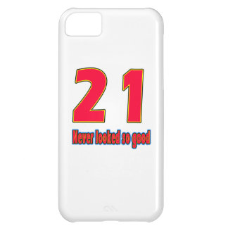 21 never looked so good birthday designs iPhone 5C case