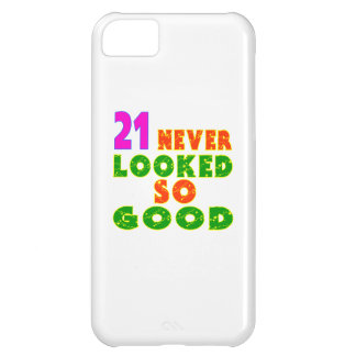 21 Never Looked So Good Birthday Designs iPhone 5C Cover