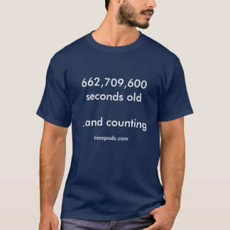 21 years old - 662,709,600 seconds old T-Shirt