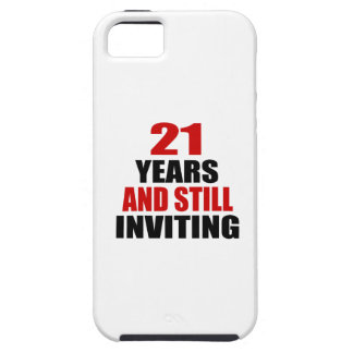 21 Years still Inviting iPhone 5 Cases