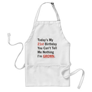 21st Birthday I m Grown Aprons