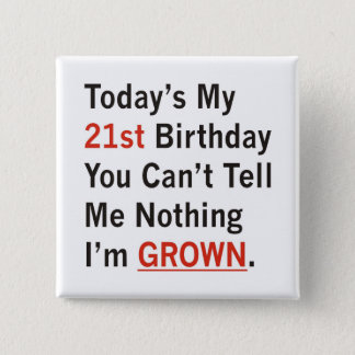 21st Birthday I'm Grown 15 Cm Square Badge