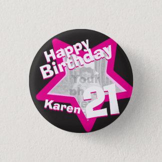 21st Birthday photo fun hot pink button/badge 3 Cm Round Badge