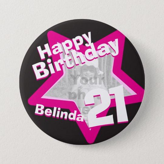 21st Birthday photo fun hot pink button/badge 7.5
