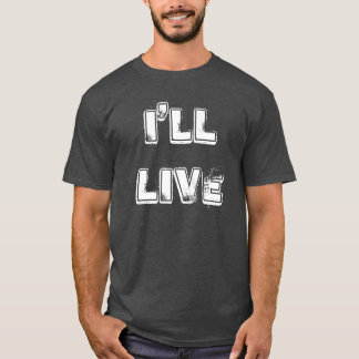 21st december 2012 - I'll live T-Shirt