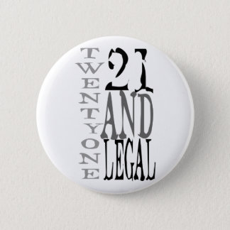 21Twenty one and Legal 6 Cm Round Badge