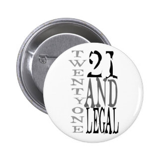 21Twenty one and Legal 6 Cm Round Badge