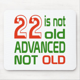 22 is not old advanced not old mouse pad