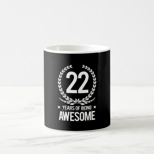 22nd Birthday (22 Years Of Being Awesome) Coffee