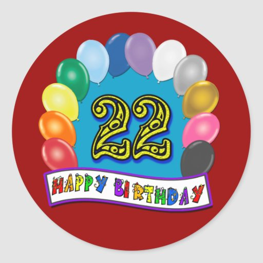 22nd Birthday Gifts with Assorted Balloons Design Round Stickers