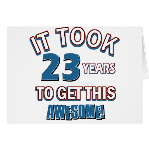 Birthday Cake Images For 23 Year Old : 23 year old birthday designs cards Zazzle