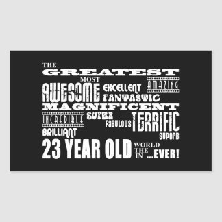 23rd Birthday Party Greatest Twenty Three Year Old Rectangular Sticker