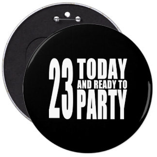 23rd Birthdays Parties : 23 Today & Ready to Party 6 Cm Round Badge