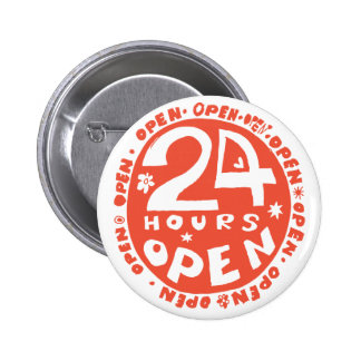24 hours open pinback button