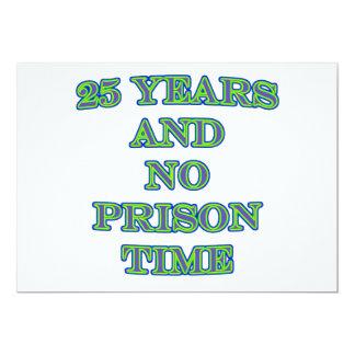 25 and no prison time 13 cm x 18 cm invitation card