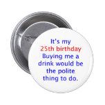 25 buy me a drink
