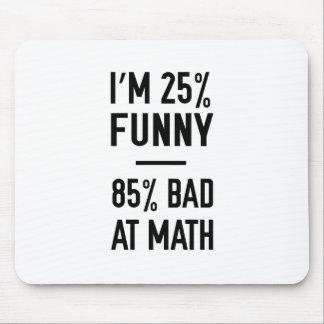 25% Funny 85% Bad at Math Mouse Mat