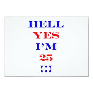 25 Hell yes! 13 Cm X 18 Cm Invitation Card