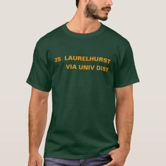 25  LAURELHURST -- VIA UNIV DIST T-Shirt