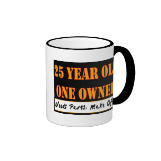 25 Year Old, One Owner - Needs Parts, Make Offer Coffee Mugs
